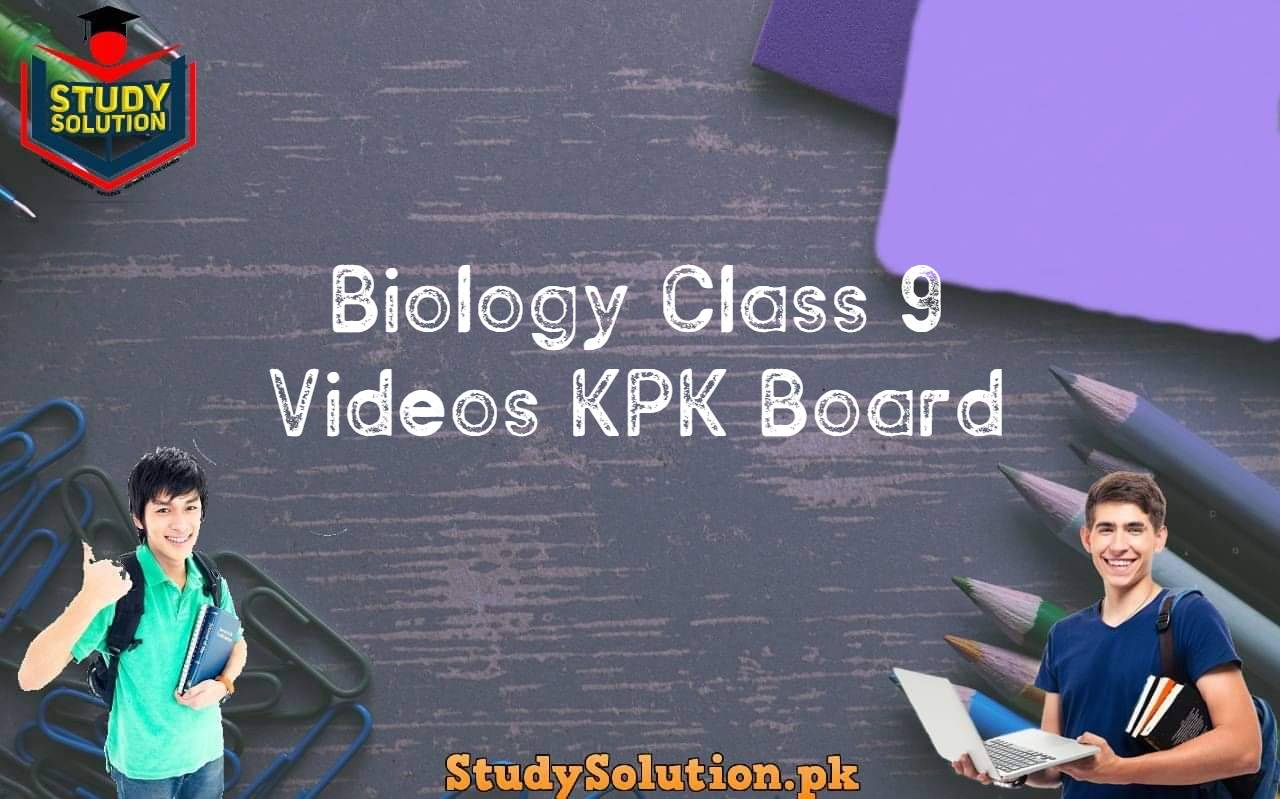 Biology Class 9 Videos KPK Board