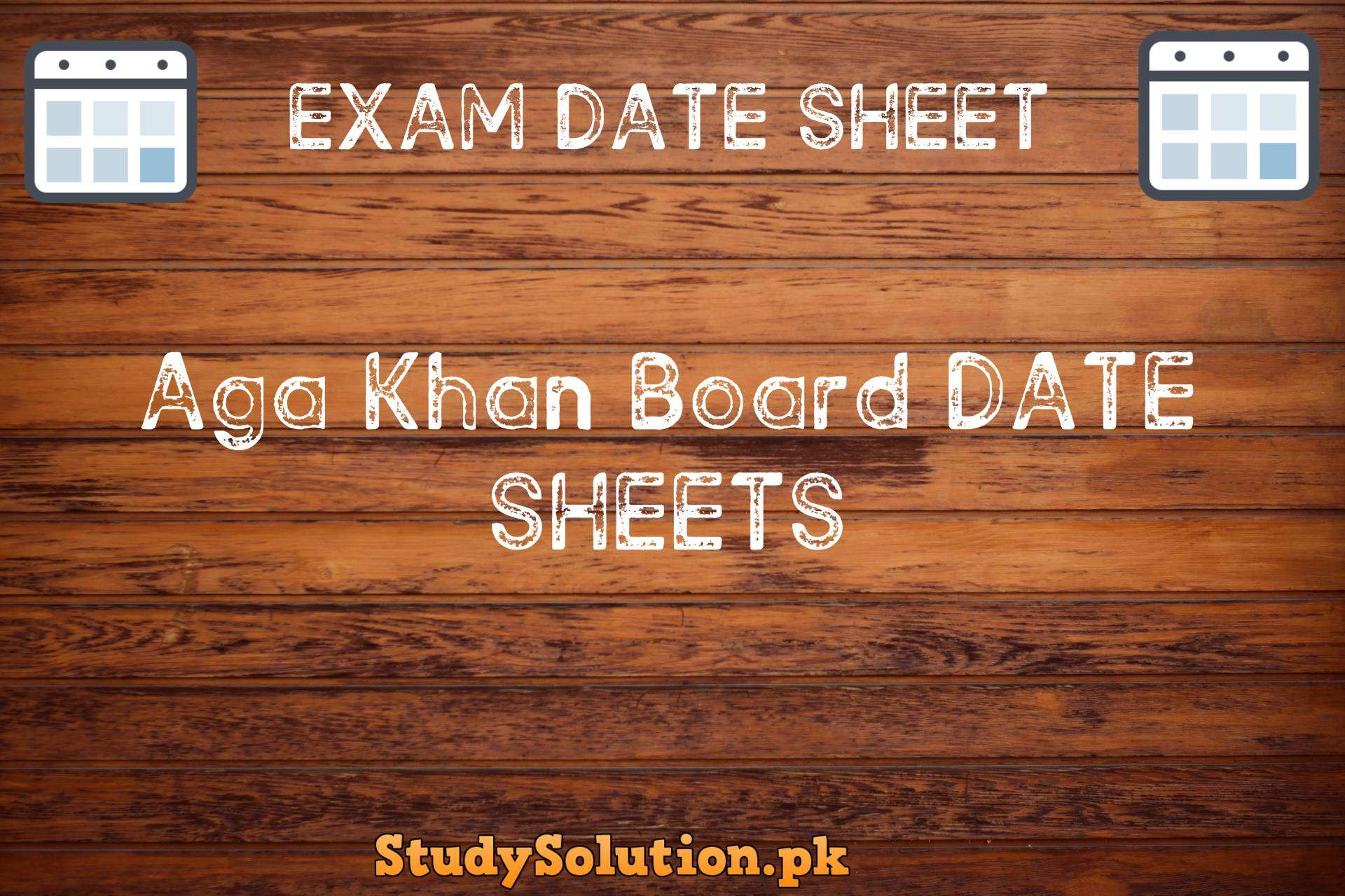 Aga Khan Board Date Sheets