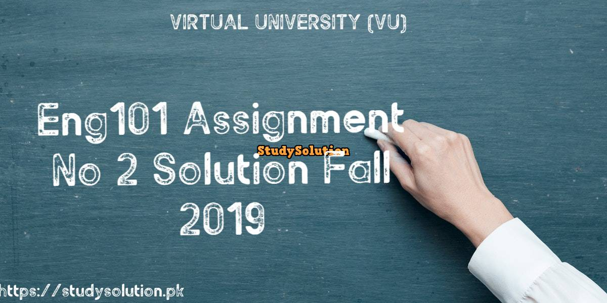 ENG 101 Assignment No 2 Solution Fall 2019