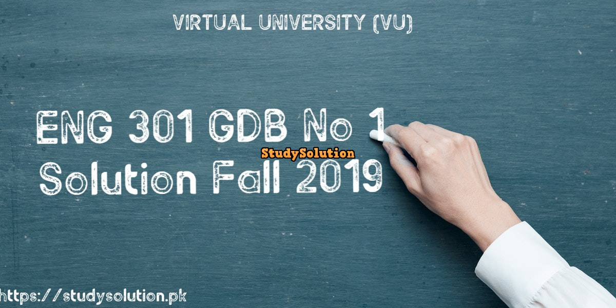 ENG 301 GDB No 1 Solution Fall 2019