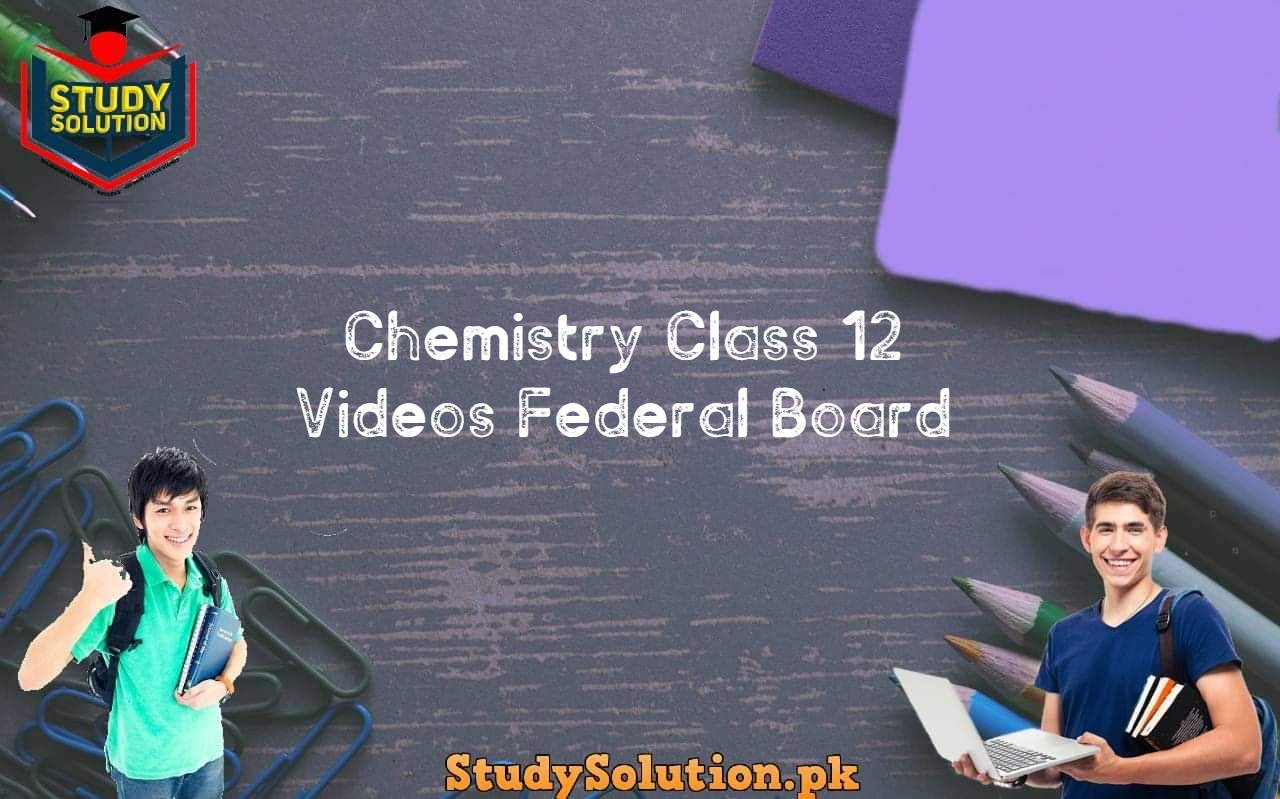 Chemistry Class 12 Videos Federal Board