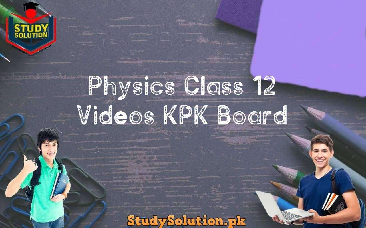 Physics Class 12 Videos KPK Board