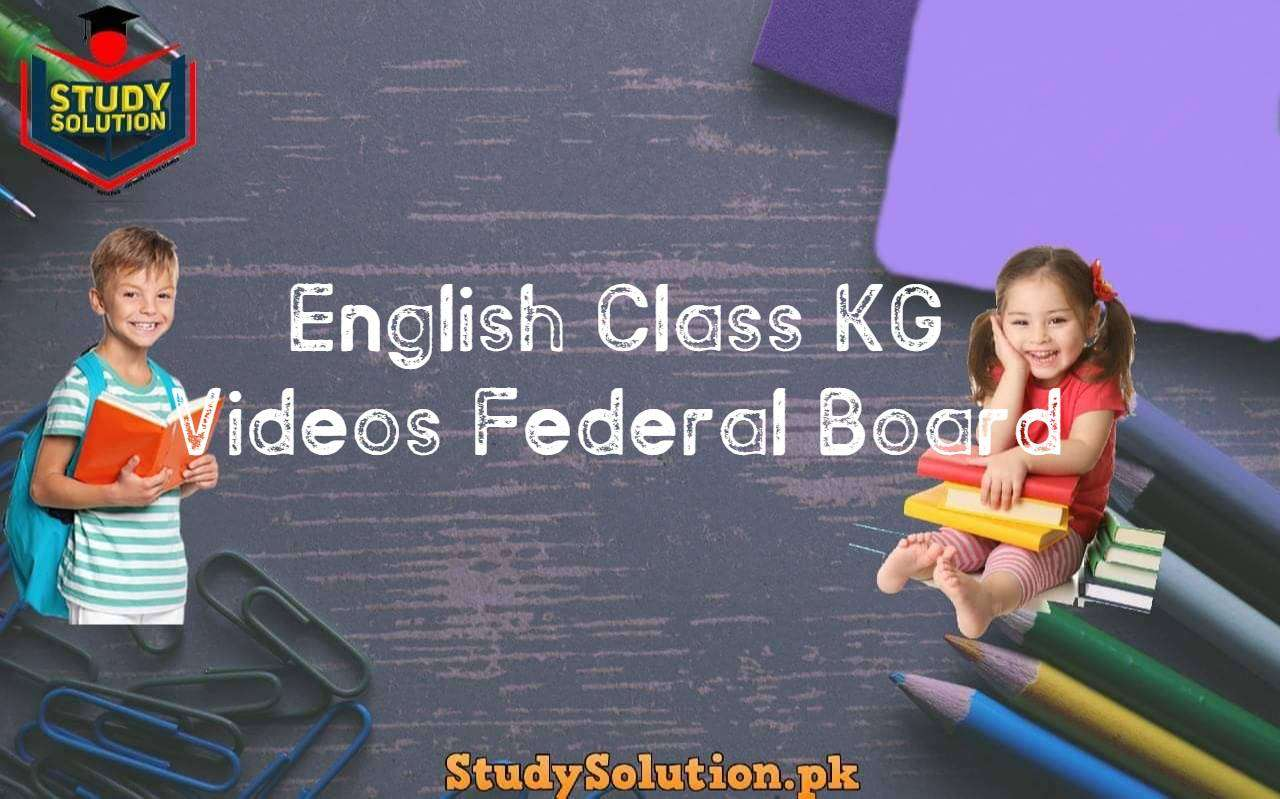 English Class KG Videos Federal Board