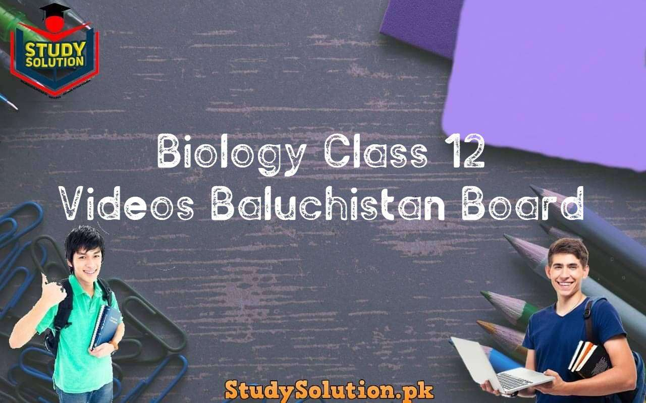 Biology Class 12 Videos Baluchistan Board