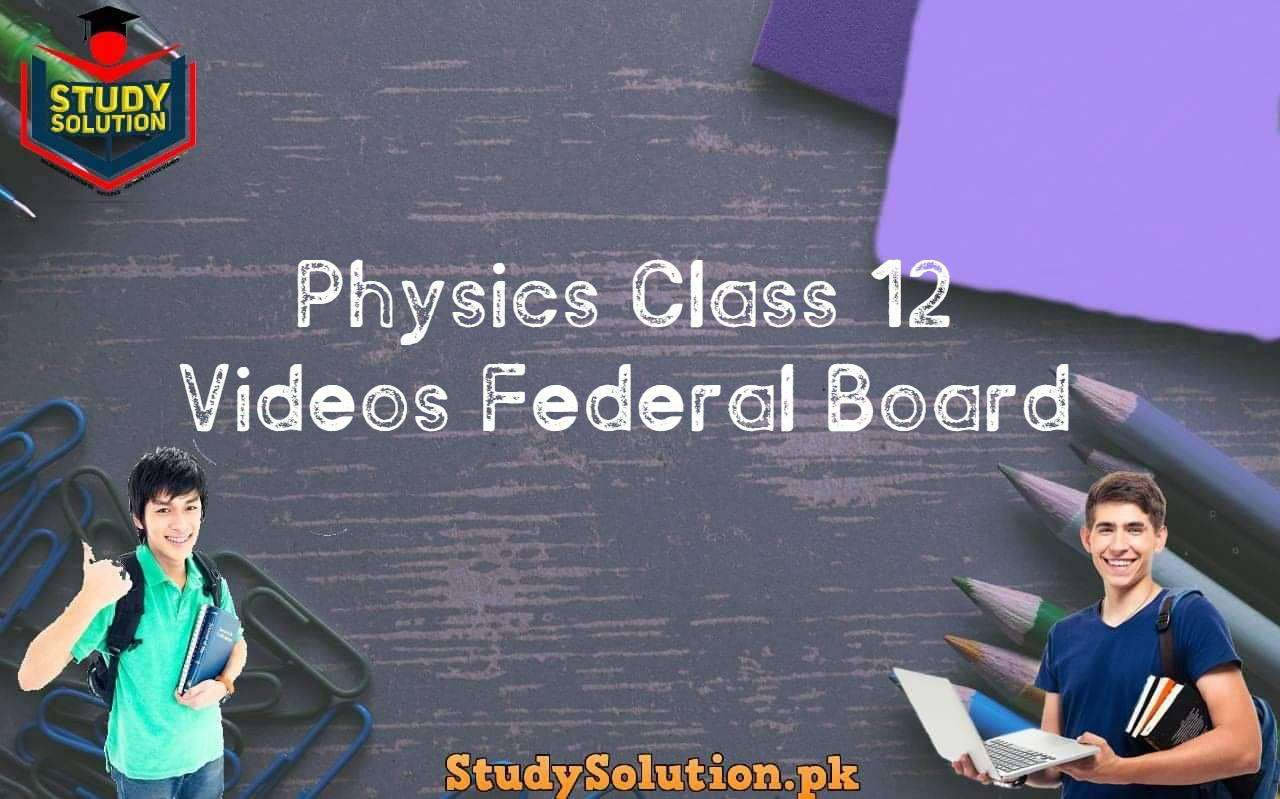 Physics Class 12 Videos Federal Board
