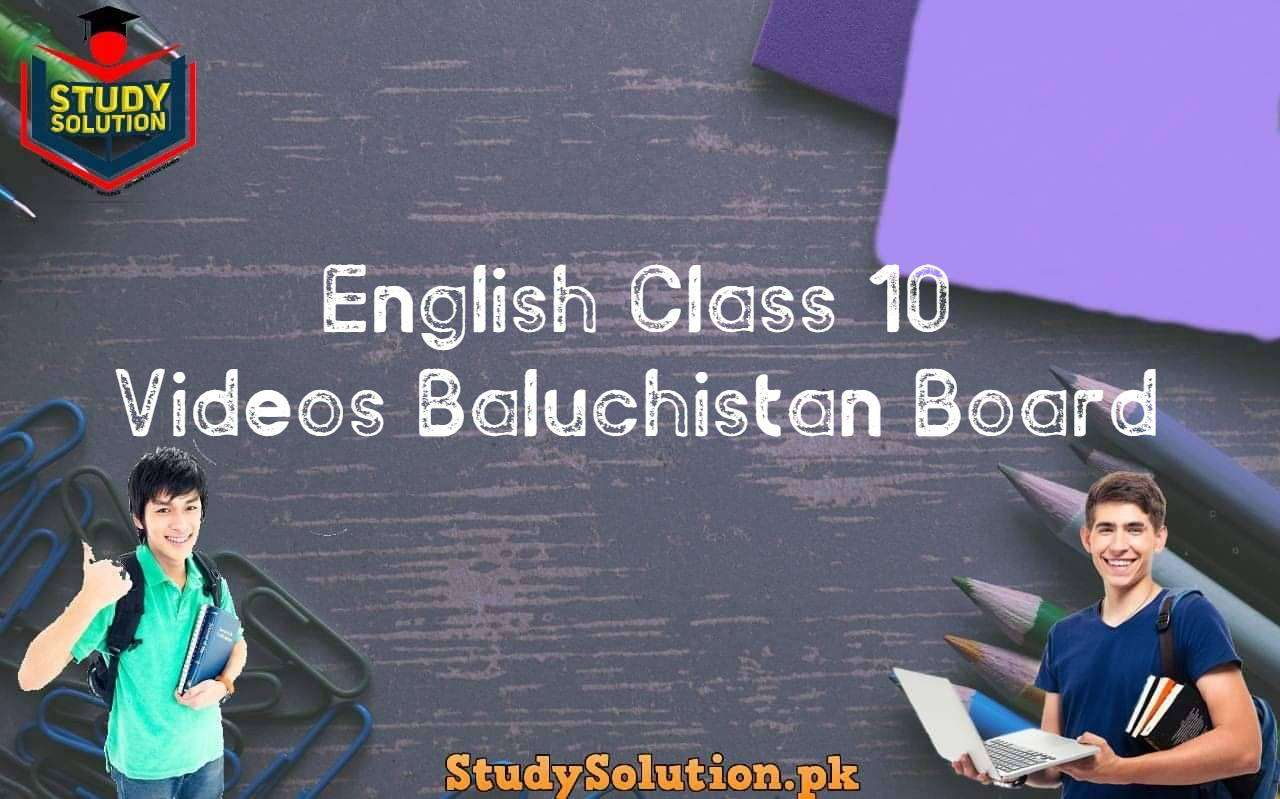 English Class 10 Videos Baluchistan Board