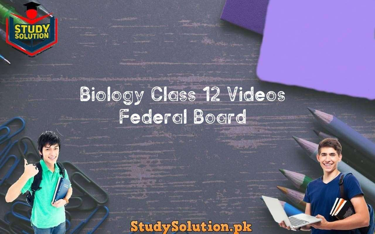 Biology Class 12 Videos Federal Board