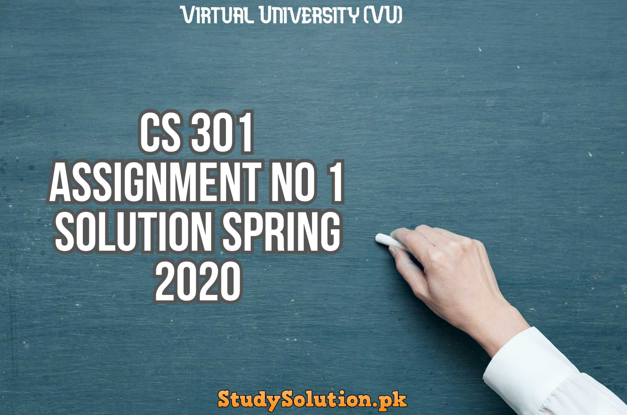 CS 301 Assignment No 1 Solution Spring 2020