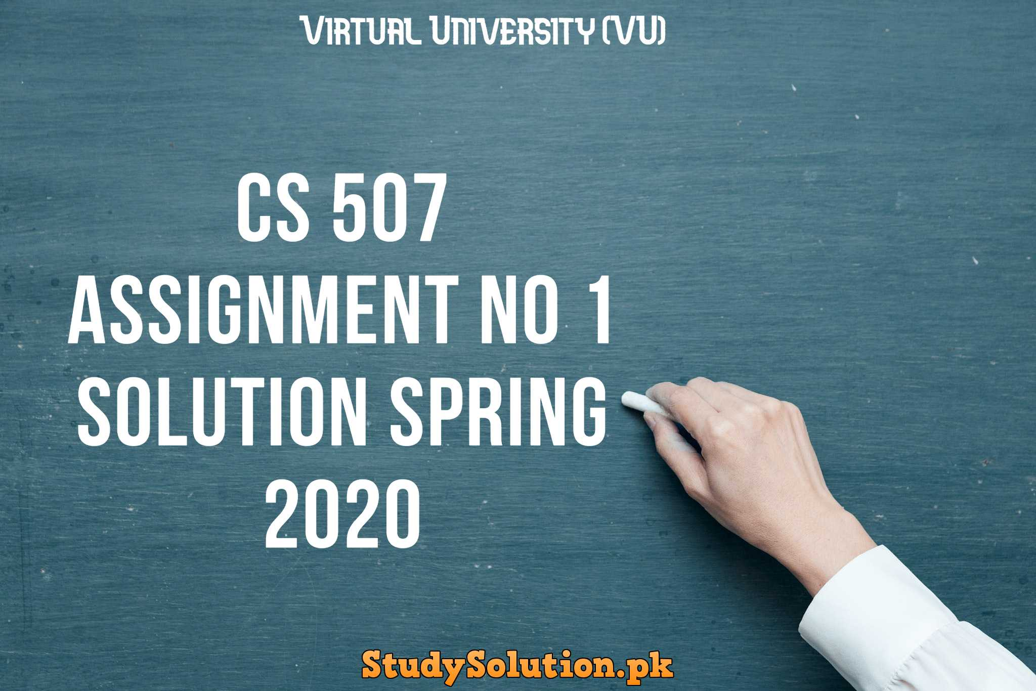 CS 507 Assignment No 1 Solution Spring 2020