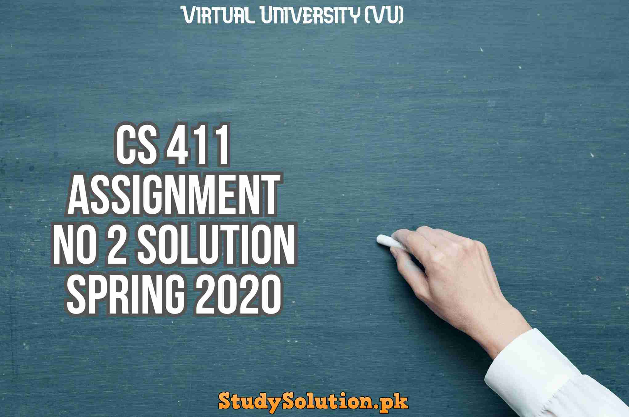 CS 411 Assignment No 2 Solution Spring 2020