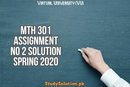 MTH 301 Assignment No 2 Solution Spring 2020