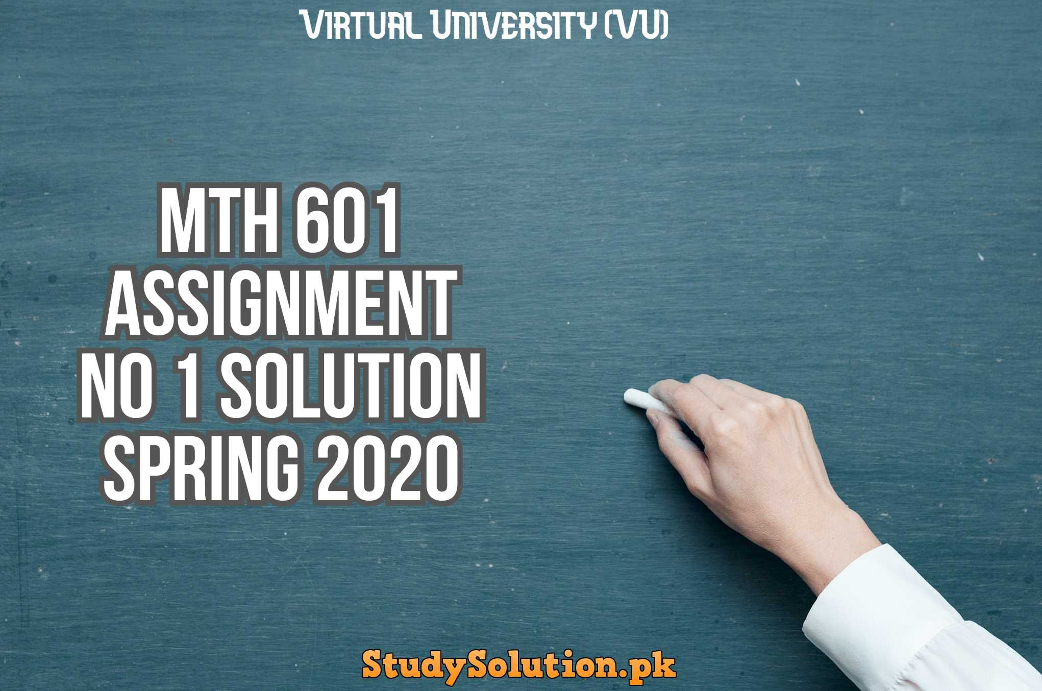 MTH 601 Assignment No 1 Solution Spring 2020