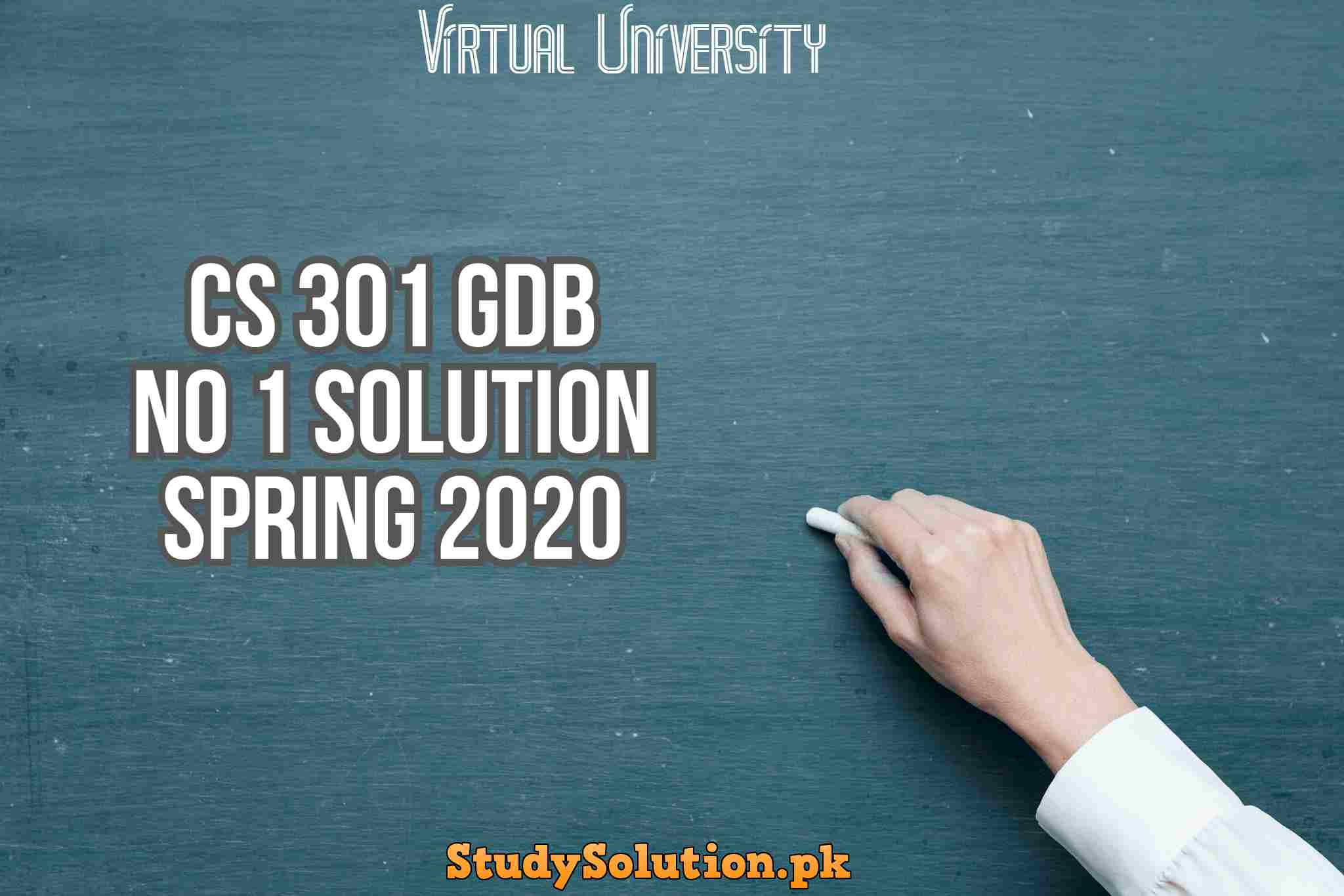 CS 301 GDB No 1 Solution Spring 2020